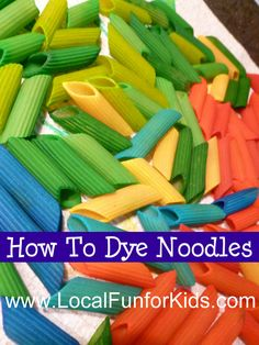 How to Dye Noodles with Food Coloring - Crafts & Activities for Kids - LocalFunForKids Best Blogs for Local Fun, Easy Recipes, Crafts & Motherhood