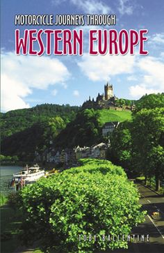 """Motorcycle Journeys Through Western Europe"" by Toby Ballentine"