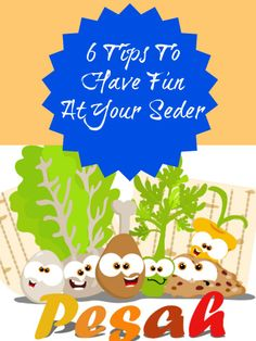6 Tips To Have Fun At Your Seder