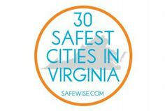 Safewise.com Ranked the 30 Safest Cities in Virginia.