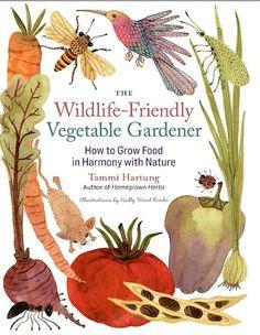 The Wildlife-Friendly Vegetable Gardener books, foods, nature, wildlifefriend veget, vegetables, drawing rooms, tammi hartung, grow food, veget garden