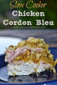Easy Slow Cooker Meals: Slow Cooker Chicken Cordon Bleu Recipe