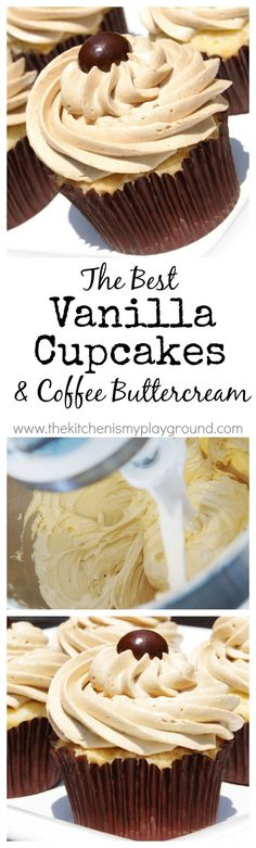 "The BEST Vanilla Cupcake & the BEST Coffee Buttercream Frosting. Yum! <a href=""http://www.thekitchenismyplayground.com"" rel=""nofollow"" target=""_blank"">www.thekitchenism...</a>"