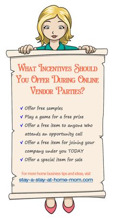 http://www.stay-a-stay-at-home-mom.com/online-home-parties.html Incentives to offer at Online Vendor Parties