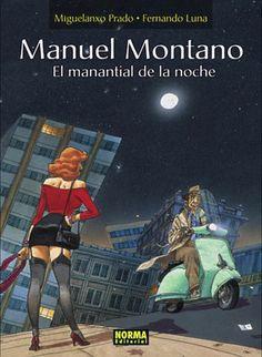 """""""Manuel Montano. El manantial de la noche"""" (Colección Miguelanxo Prado). Editado por Norma."""