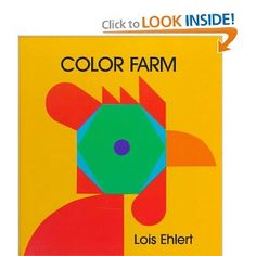 Color Farm--Lois Ehlert. Another with simple shapes for animals.