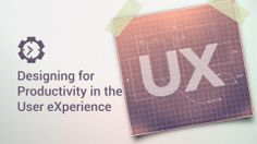 Designing for Productivity in the User eXperience - Optimizing user efficiency in software and website user interface design - $199