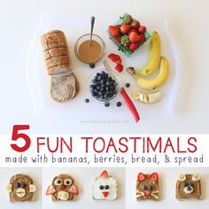5 Fun 'Toastimals' {made with bananas, berries, bread, & spread}