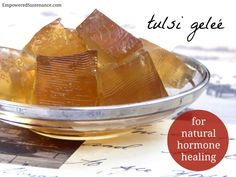 Tulsi Tea Geleé (for natural hormone healing) reduce stress, tulsi tea, cups, clean eat, herbal teas, health, basil, natur hormon, honey