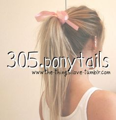 Ponytails. Pin now, read later. Perfect for the girl that always wears her hair up...