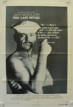 The Last Detail (1973) directed by Hal Ashby