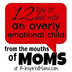 Does your child have emotional outbursts?  How do you deal with them?  Here are 12 tips from MOMS like you at B-InspiredMama.com.