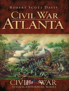 """Prior to the Civil War, Atlanta was at the intersection of four rail lines, rendering the Georgia crossroads the fastest-growing city in the Deep South. As the Confederate States formed, Atlanta was a city deeply divided about secession. By the spring of 1863, war had arrived at the doorstep of Atlanta. Join historian Bob Davis as he tells the story of the devastation that befell Atlanta, the Union occupation and how the """"Gate City"""" was reborn from the ashes."""