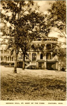 "Cooper Postcard Collection  ""Newman Hall, St. Mary of the Pines. Chatawa, Miss."" Pike Co."