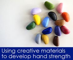Using Creative Materials to Develop Hand Strength (fine motor skill development)