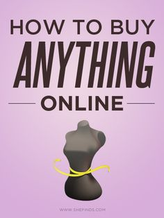 How To Buy ANYTHING Online