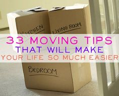 33 Moving Tips That Will Make Your Life So Much Easier - I just moved and definitely don't plan on doing it again for year and years, but I'm sure this will come in helpful someday