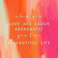 Live a beautiful life.