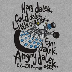 Hard Dalek, Cold Dalek..... Doctor Who shirt