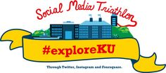 KU Social Media Triathlon. Through Twitter, Instagram and Foursquare. Check in at the Libraries for a prize! #exploreKU