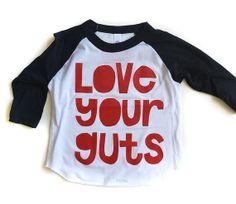 Love Your Guts raglan tee for Kids by mamacaseprints on Etsy