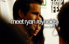 bucket list: meet ryan reynolds