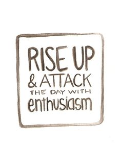 Attack with enthusiasm