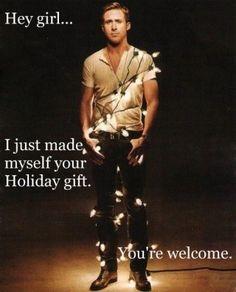 Ryan Gosling. Hey Girl.