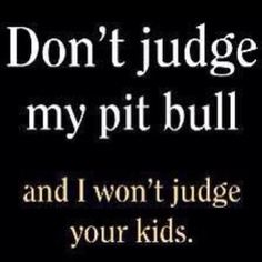 Don't judge a dog by it's breed! pitti, anim, dogs, judges, true stori, pit bulls, quot, pitbul, thing