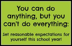 You can do anything, but you can't do everything. -