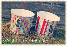 Sweet Little Gals: Washi Taped Buckets