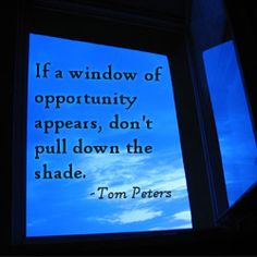Window of opportunity quotes quotesgram for Window of opportunity