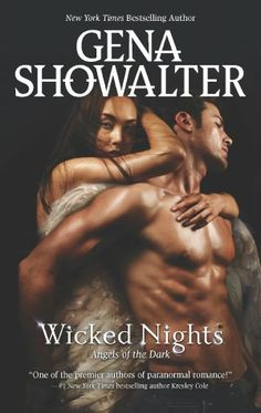 Wicked Nights (Angels of the Dark #1) by Gena Showalter  - available June 26th, 2012