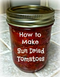 Greneaux Gardens: How to Make Sun Dried Tomatoes