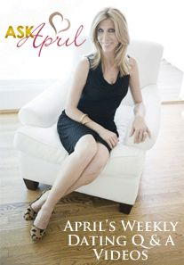 Get Your Dating Questions Answered By An Expert! ASK April — a free weekly dating advice Q video where I answer your most intimate questions about dating, love, marriage, relationships, or anything on the topic of men! http://www.aprilbeyer.com/dating-advice-for-women