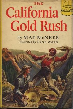 The California Gold Rush by May McNeer