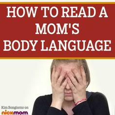 How to Read a Mom's Body Language by @letmestart on @NickMom #parenting #humor