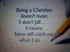 Jesus will catch me when I fall
