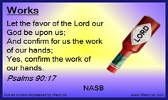 Psalm 90:17 Let the Flavor of the Lord our God be upon us... One of thousands of scripture memory verses at MemLok.com