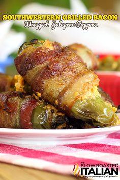 Southwestern Grilled Bacon Wrapped Jalapeño Poppers from theslowroasteditalian.com #recipe