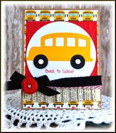 School Bus Back To School Card by Tammy Hobbs @ Creating Somewhere Under The Sun #schoolbuscard, #backtoschool, #school,