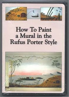 How to Paint a Mural in the Rufus Porter Style.  This DVD gives you a step-by-step demonstration, covering technique and supplies, and encourages you to attempt your own Rufus Porter-style wall mural.  From laying in the background, adding trees and foliage and overhead vines by hand, to using stencils traced directly from his work, you can produce a facsimile of an original Rufus Porter design.  DVD  $29.95