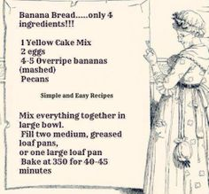 Banana Bread only 4 ingredients.