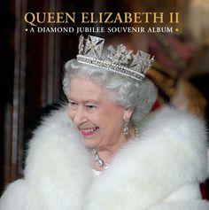 Queen Elizabeth II: A Diamond Jubilee Souvenir Album [Hardback]