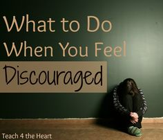Dealing with Discouraging Days | Teach 4 the Heart