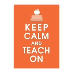 teacher gifts, remember this, what does my classroom need, school mantra, keep calm quotes for teachers, quotes about teaching print, keep calm quotes for school, keep calm and dont care, teaching quotes inspirational