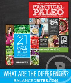 The differences between Practical Paleo &  the 21 day sugar detox