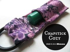 Chapstick Cozy Sewing Pattern - I can not tell you how many chapsticks I lose.. this should help solve that problem!