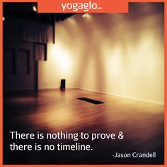 In yoga and in life...