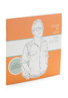 Colour Me Good: Ryan Gosling Coloring Book, @ModCloth